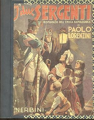 I DUE SERGENTI. Romanzo dell'epoca napoleonica sulla trama del dramma di D'Aubigny.: ...