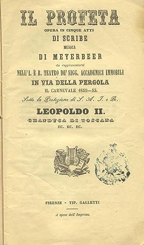 IL PROFETA (1849). Opera in cinque atti di Scribe, da rappresentarsi nell'I. e R. Teatro de&#...