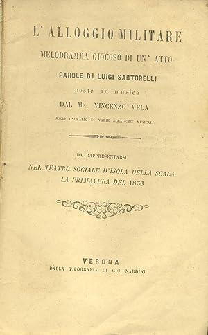 L'ALLOGGIO MILITARE (1856). Melodramma giocoso di un atto, parole di Luigi Sartorelli, da ...