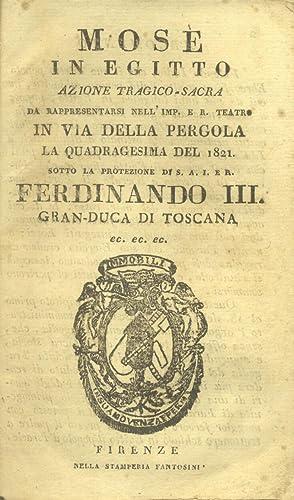 MOSÈ IN EGITTO (1818). Azione tragico-sacra di Andrea Leone Tottola. Libretto d'Opera ...