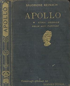 APOLLO. Storia generale delle arti plastiche.: REINACH Salomone.