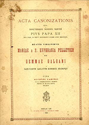 ACTA CANONIZATIONIS QUA SANCTISSIMUS DOMINUS NOSTER PIUS PAPA XII DIE 2 MAII. IN FESTO ASCENTIONIS ...