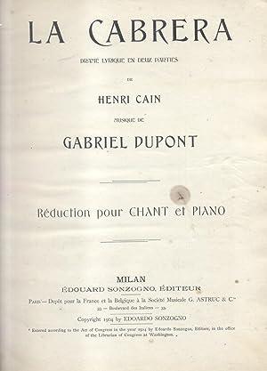 LA CABRERA (1904). Drame lyrique en deux parties de Henri Cain. Réduction pour Chant et ...