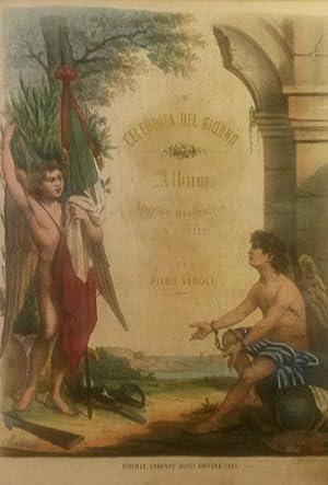 LE CELEBRITA' DEL GIORNO. Album storico - biografico con ritratti.: VEROLI Piero.