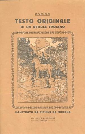 ENEIDE. Testo originale dI un reduce troiano illustrato da Pipinus da Modona. Edizione di 100 ...