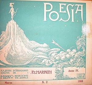 POESIA. Rassegna internazionale diretta da Filippo Tommaso Marinetti. Anno IV, n°2. Marzo 1908.