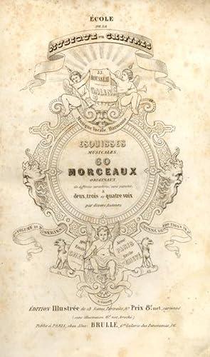 ESQUISSES MUSICALES. 60 Morceaux originaux de differens caracteres, sans paroles, à deux, ...