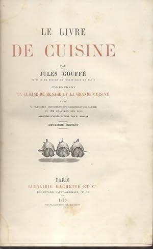 """LE LIVRE DE CUISINE. Comprenant """"La Cuisine de Menage et la Grande Cuisine"""", avec 4 ..."""