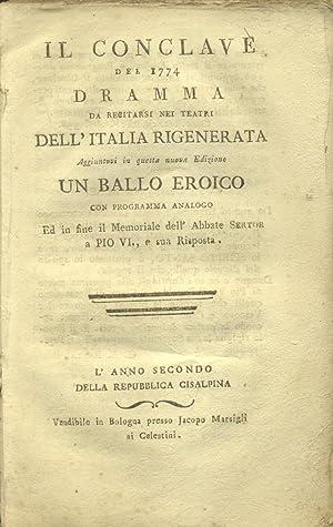 IL CONCLAVE DEL 1774 (1775). Dramma [da Pietro Metastasio] da recitarsi nei Teatri dell'Italia...