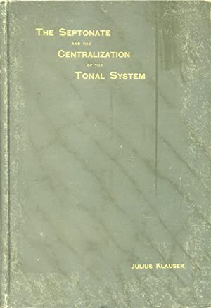 THE SEPTONATE AND THE CENTRALIZATION OF THE TONAL SYSTEM. A new View of the Fundamental Relations ...