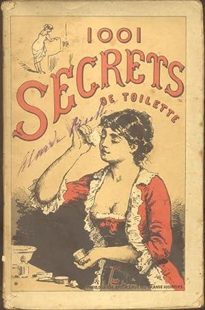MILLE ET UN SECRETS DE TOILETTE. Recettes et procédés utiles pour l'entretien de la beauté. ...
