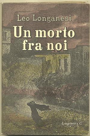 UN MORTO FRA NOI.: LONGANESI Leopoldo (Bagnacavallo, 1905-1957).