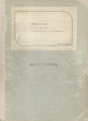 TURANDOT (1926). Dramma lirico in tre atti e cinque quadri di G. Adami e R. Simoni. Riduzione per ...