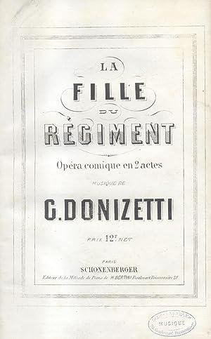 LA FILLE DU REGIMENT (1840). Opéra comique en 2 actes. Reduction Chant et Piano (Pl.n°...