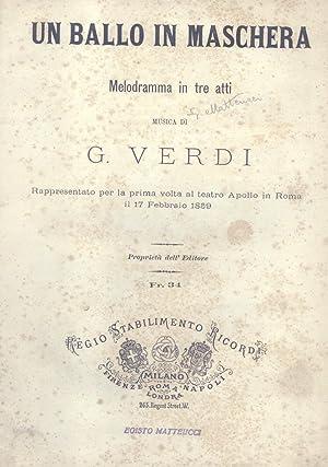 UN BALLO IN MASCHERA (1859). Melodramma in tre Atti. Opera completa per Canto e Pianoforte. timbro ...
