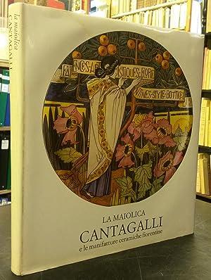 LA MAIOLICA CANTAGALLI E LE MANIFATTURE CERAMICHE FIORENTINE.: CONTI Giovanni / CEFARIELLO GROSSO ...