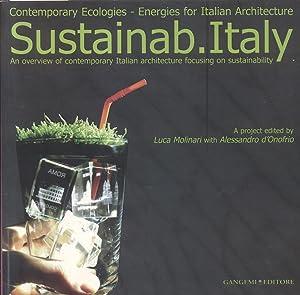 SUSTAINAB. ITALY. Contemporary Ecologies Energies for Italian Architecture. Catalogo della Mostra ...