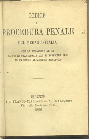 CODICE DI PROCEDURA PENALE DEL REGNO D'ITALIA / CODICE PER LA MARINA MERCANTILE DEL REGNO D&#39...