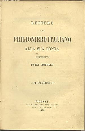 LETTERE DI UN EX PRIGIONIERO ITALIANO ALLA SUA DONNA.: MORELLO Paolo.