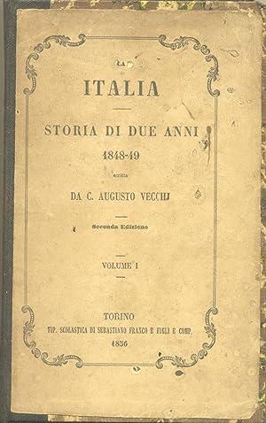 LA ITALIA. Storia di due anni, 1848-1849.: VECCHJ Candido Augusto.