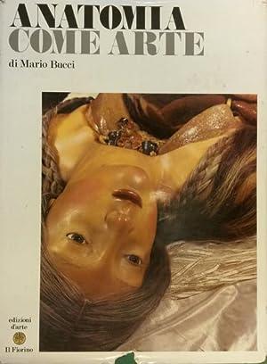 ANATOMIA COME ARTE.: BUCCI Mario.