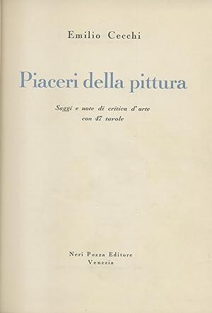 PIACERI DELLA PITTURA. Saggi e note di critica d'arte.: CECCHI Emilio (Firenze, 1884-1966).