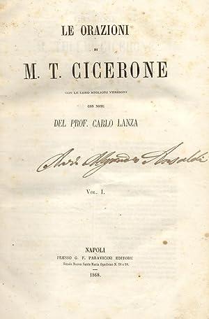 LE ORAZIONI DI M.T.CICERONE. Con le loro migliori versioni, con note di Carlo Lanza. 1868-1871.: ...