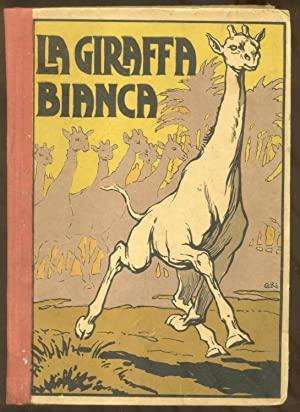 LA GIRAFFA BIANCA. Romanzo di avventure. primi anni '20.: SALGARI Emilio (Verona, 1862-1911).