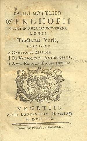 """TRACTATIS VARII. Scilicet """"Cautiones Medicae"""", """"De Variolis et Anthracibus"""", &..."""