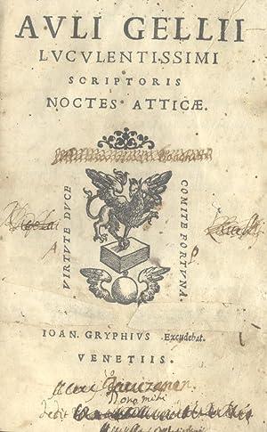 AULI GELLII LUCULENTISSIMI SCRIPTORIS NOCTES ATTICAE.: GELLIO Aulo.