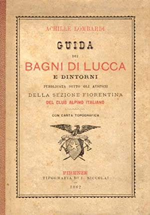 GUIDA DEI BAGNI DI LUCCA E DINTORNI.: LOMBARDI Achille.