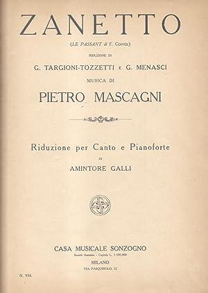 """ZANETTO (1896). . Riduzione di G.Targioni Tozzetti e G.Menasci da """"Le Passant"""" di F.Copp&..."""