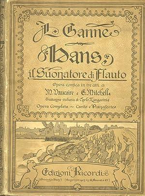 HANS, IL SUONATORE DI FLAUTO (1906). Opera comica in tre atti di M. Vaucaire e G. Mitchell. ...