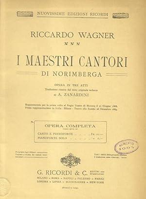I MAESTRI CANTORI DI NORIMBERGA (1868). Opera in tre atti. Traduzione ritmica dal testo originale ...