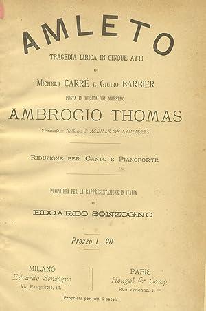 AMLETO (1868). Tragedia lirica in cinque atti di Michel carré e Giulio Barbier. Traduzione ...