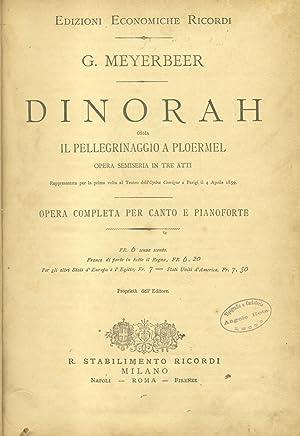 """DINORAH ossia """"Il pellegrinaggio a Ploërmel"""" (1859). Opera semiseria in tre Atti. ..."""