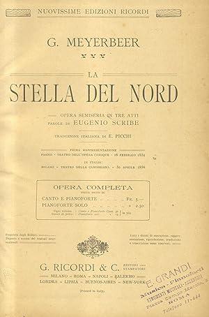 LA STELLA DEL NORD (1854). Opera semiseria in tre Atti di Eugenio Scribe. Traduzione italiana di E....