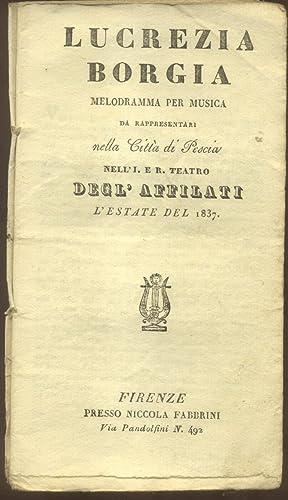 LUCREZIA BORGIA (1833). Melodramma in due atti di Felice Romani da rappresentarsi nella Città di ...