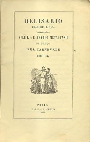BELISARIO (1836). Libretto d'Opera. Tragedia lirica in tre parti di Salvatore Cammarano ...