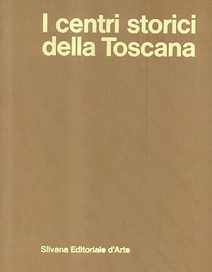 I CENTRI STORICI DELLA TOSCANA.: CRESTI Carlo (a cura di).