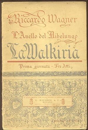 LA WALKIRIA (1870). Prima giornata della trilogia: WAGNER Richard (Leipzig,