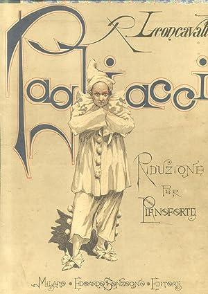 PAGLIACCI (1892). Dramma in due atti. Riduzione per Pianoforte solo (Pl.n°4531).: LEONCAVALLO ...