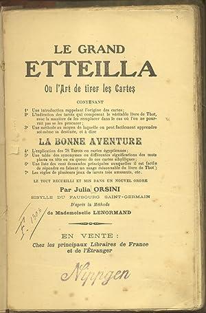 LE GRAND ETTEILLA. Ou l'art de tirer les cartes. XIX sec.: ORSINI Julia (a cura di).