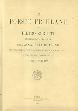 LE POESIE FRIULANE. Pubblicate sotto gli auspici dell'Accademia di Udine con uno studio, un ...