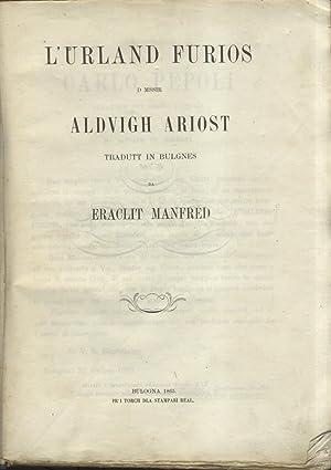 L'URLAND FURIOS D MSSIR ALDVIGH ARIOST TRADUTT IN BULGNES DA ERACLIT MANFRED.: ARIOSTO ...