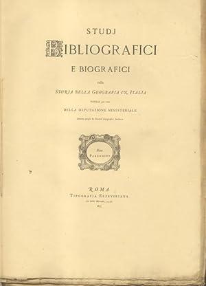 STUDJ BIBLIOGRAFICI E BIOGRAFICI SULLA STORIA DELLA GEOGRAFIA IN ITALIA. Pubblicati per cura della ...