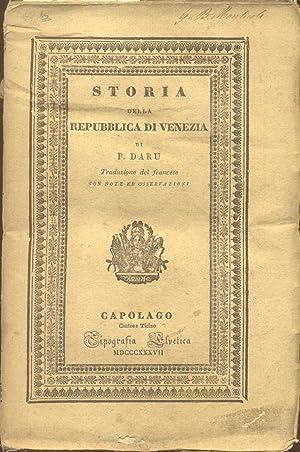 STORIA DELLA REPUBBLICA DI VENEZIA. Traduzione dal Francese con note ed osservazioni. 1837-1838.: ...