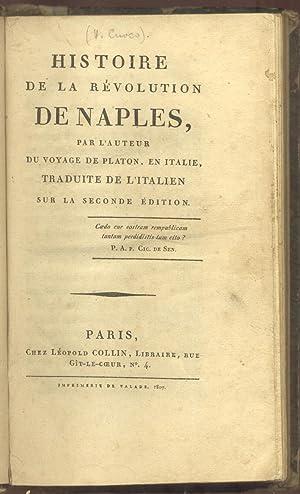 HISTOIRE DE LA RÉVOLUTION DE NAPLES. Par l'Auteur du Voyage de Platon en Italie. ...
