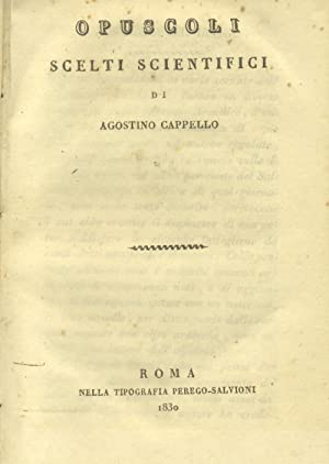 OPUSCOLI SCELTI SCIENTIFICI.: CAPPELLO Agostino.