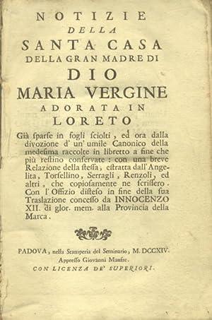 NOTIZIE DELLA SANTA CASA DELLA GRAN MADRE DI DIO MARIA VERGINE ADORATA IN LORETO. Già sparse...